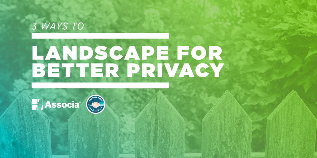 3 Ways to Landscape for Better Privacy